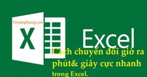Cach chuyen doi gio ra phut giay cuc nhanh trong Excel