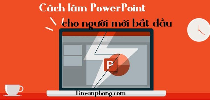 Cach lam PowerPoint cho nguoi moi bat dau