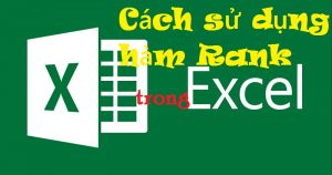 Cach su dung ham Rank trong Excel