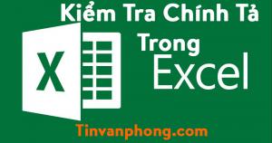 Kiểm Tra Chính Tả Trong Excel