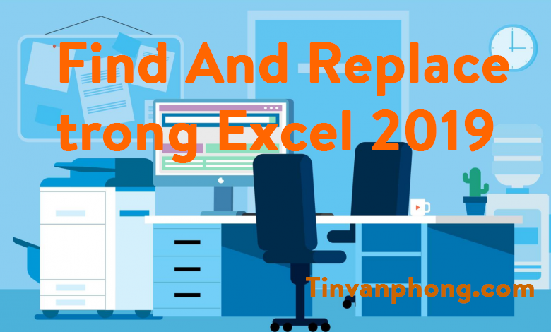 Find And Replace trong Excel 2019