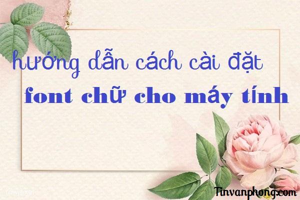 huong dan cach cai dat font chu cho may tinh.