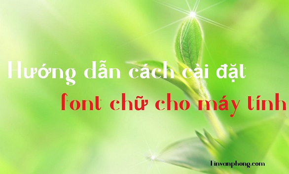 huong dan cach cai dat font chu cho may tinh
