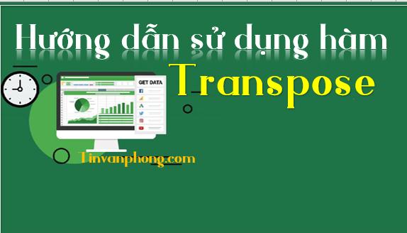 Huong dan su dung ham Transpose
