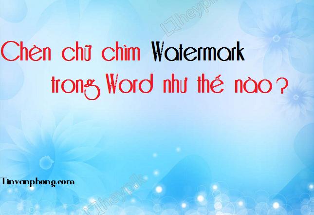 cách chèn watermark trong word