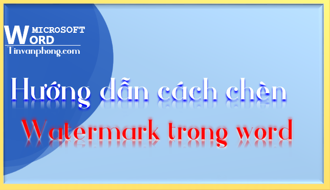 cach chen watermark trong word