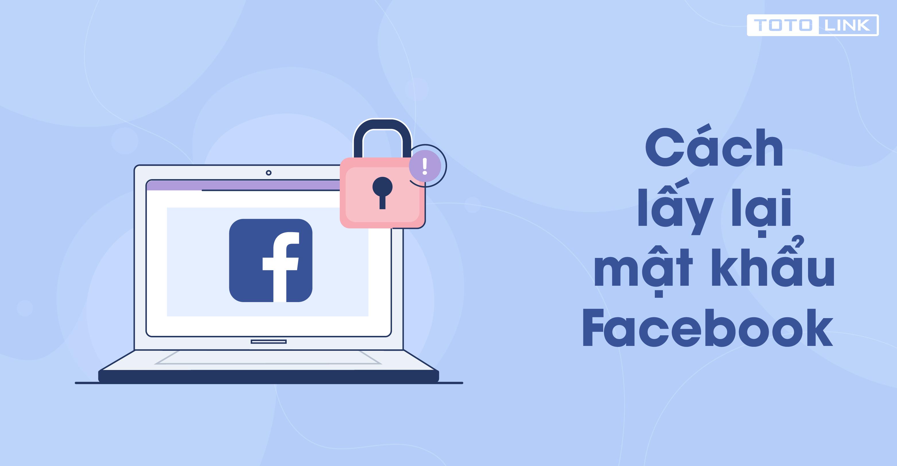 Hướng dẫn cách lấy lại mật khẩu Facebook